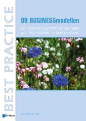 99 Businessmodellen - Een praktisch overzicht van de meest gebruikte modellen en best practices