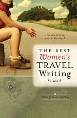 The Best Women's Travel Writing, Volume 9