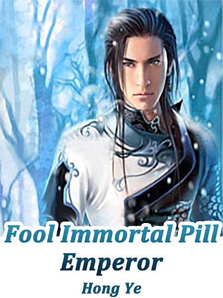 Download Fool Immortal Pill Emperor Book