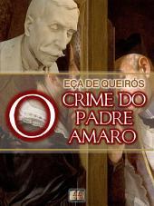 O Crime do Padre Amaro [Biografia, Ilustrado, Índice Ativo, Análises, Resumo e Estudos] - Coleção Eça de Queirós Vol. II: Cenas da Vida Devota
