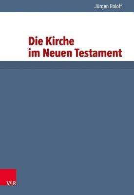 Die Kirche im Neuen Testament PDF