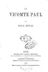 Le vicomte Paul: (La reine Margot et le mousquetaire. - Le chevalier Tourterelle.) Par Paul Féval