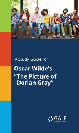 A Study Guide for Oscar Wilde s  The Picture of Dorian Gray