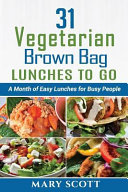 31 Vegetarian Brown Bag Lunches to Go