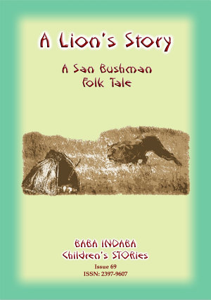 A Lion's Story from the Kalahari Bushmen narrated By Baba Indaba