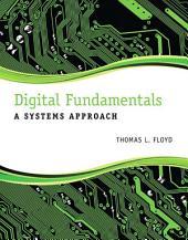 Digital Fundamentals: A Systems Approach