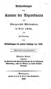 Verhandlungen der Kammer der Abgeordneten des Königreichs Württemberg: auf dem Landtage .... 1835,5 (1836)