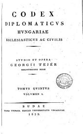 Codex diplomaticus Hungariae ecclesiasticus ac civilis, studio et opera G. Fejér