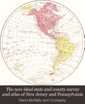 The new ideal state and county survey and atlas of New Jersey and Pennsylvania