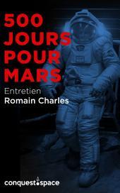 500 jours pour Mars: Entretien avec Romain Charles