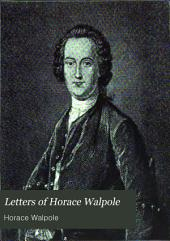 Letters of Horace Walpole: Volume 1