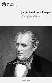 Delphi Complete Works of James Fenimore Cooper (Illustrated)