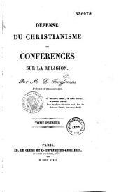 Défense du christianisme; ou, Conférences sur la religion