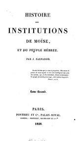Histoire des institutions de Moïse, et du peuple hébreu: Volume2