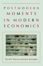 Postmodern Moments in Modern Economics PDF