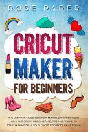 Cricut Maker for Beginners