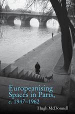 Europeanising Spaces in Paris, C. 1947-1962
