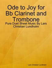 Ode to Joy for Bb Clarinet and Trombone - Pure Duet Sheet Music By Lars Christian Lundholm