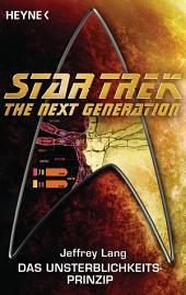 Star Trek - The Next Generation: Das Unsterblichkeitsprinzip: Roman