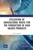 Utilization of Agricultural Waste for Production of High Valued Products