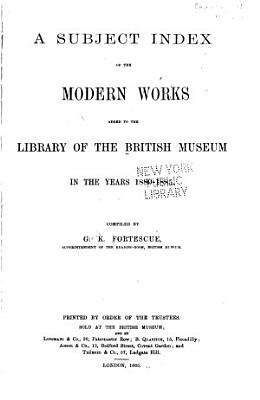 Subject Index of Modern Works Added to the Library of B M  in Years 1880 1885     PDF