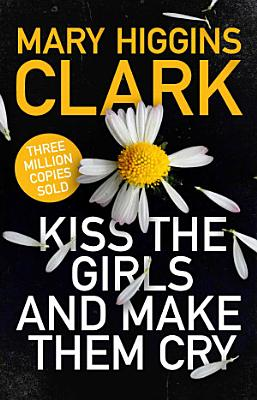 Kiss the Girls and Make Them Cry PDF