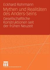 Mythen und Realitäten des Anders-Seins: Gesellschaftliche Konstruktionen seit der frühen Neuzeit