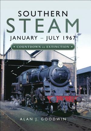Southern Steam: January–July 1967