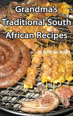 Traditional South African Recipes   Grandma s Recipes PDF