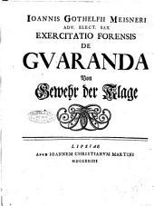Ioannis Gothelfii Meisneri adv. elect. Sax. Exercitatio forensis de guaranda von gewehr der klage