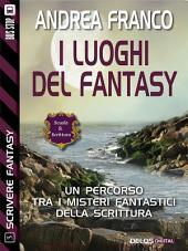 I luoghi del fantasy: Scrivere Fantasy 3