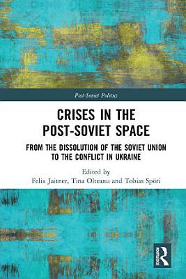 Crises in the Post Soviet Space PDF