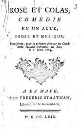Rose et Colas, comédie en un acte, prose et musique. Représentée, pour la première fois par les Comédiens Italiens ordinaires du Roi, le 8 mars 1764: Volume1