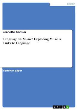 Language Vs  Music  Exploring Music s Links to Language PDF