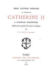 Deux lettres inédites de l'impératrice Catherine II à Stanislas Poniatovski