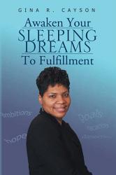 Awaken Your Sleeping Dreams To Fulfillment Book PDF