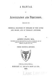 Manual of Auscultation and Percussion: Embracing the Physical Diagnosis of Diseases of the Lungs and Heart, and of Thoracic Aneurism