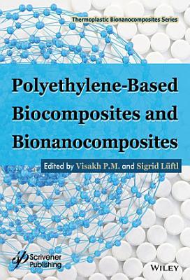 Polyethylene-Based Biocomposites and Bionanocomposites