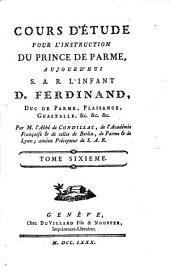 Cours d'Étude pour l'Instruction du Prince de Parme: Tome sixieme