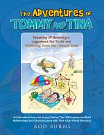 The Adventures of Tommy and Tina Dreaming of Becoming a Loggerhead Sea Turtle and Swimming Down the Treasure Coast