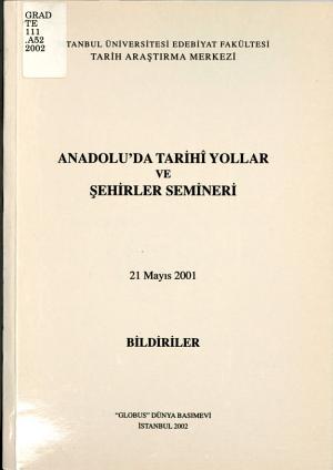 Anadoluda Tarihi Yollar Ve Sehirler Semineri