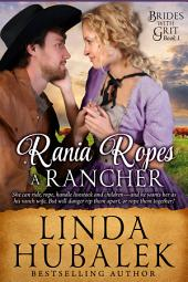 Rania Ropes a Rancher: A Historical Western Romance