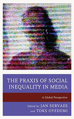 The Praxis of Social Inequality in Media
