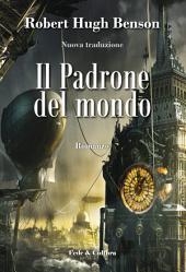 Il Padrone del mondo: Romanzo - Nuova traduzione