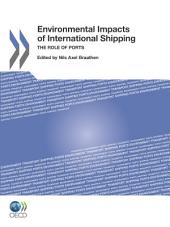 Environmental Impacts of International Shipping The Role of Ports: The Role of Ports