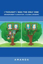 I Thought I Was the Only One: Grandparent Alienation: a Global Epidemic