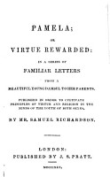 Pamela  Or Virtue Rewarded   in a Series of Familiar Letters from a Beautiful Young Damsel to Her Parents PDF