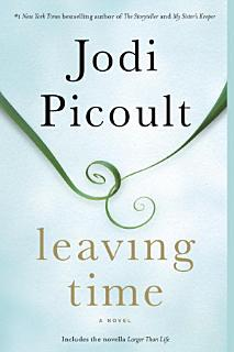 Leaving Time  with bonus novella Larger Than Life  Book