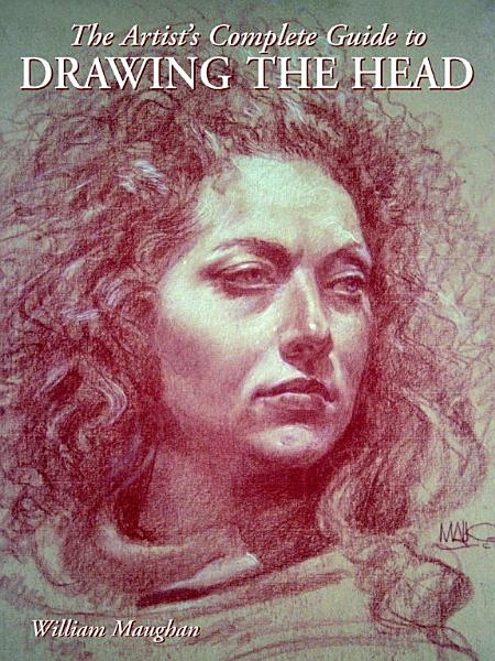Download The Artist s Complete Guide to Drawing the Head Book