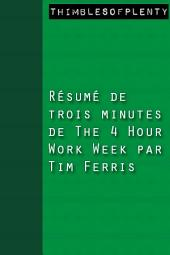 Résumé de 3 minutes de « The 4-Hour Work Week » par Tim Ferris
